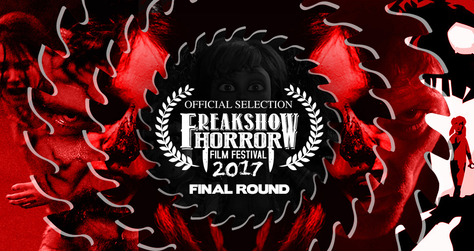 FINAL ROUND OF 2017 FILM SELECTIONS ANNOUNCED FROM THE FREAK SHOW!
